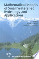 Mathematical Models of Small Watershed Hydrology and Applications