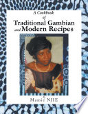 A Cookbook of Traditional Gambian and Modern Recipes
