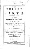 The Theory of the Earth  Containing an Account of the Original of the Earth     The Second Edition