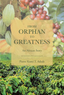 From Orphan to Greatness