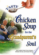 A Taste of Chicken Soup for the Grandparent s Soul