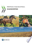 OECD Review of Agricultural Policies  Kazakhstan 2013
