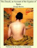 The Zincali, an Account of the Gypsies of Spain [Pdf/ePub] eBook