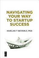 Navigating Your Way to Startup Success [Pdf/ePub] eBook