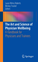 The Art and Science of Physician Wellbeing