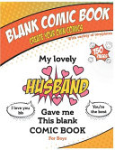 Blank Comic Book   My Lovely Husband Gave Me This Blank Comic Book  Awesome Birthday Gift Drawing   Coloring Book for Boys