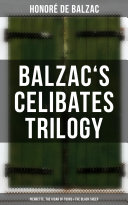 Pdf Balzac's Celibates Trilogy: Pierrette, The Vicar of Tours & The Black Sheep Telecharger
