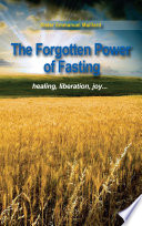 The Forgotten Power of Fasting