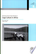 Fao Regional Technical Expert Workshop On Cage Culture In Africa 20 23 October 2004 Entebbe Uganda Book PDF