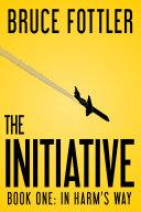 The Initiative: In Harm's Way (Book One) Pdf/ePub eBook
