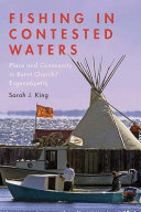 Fishing in Contested Waters: Place & Community in Burnt Church/Esgenoopetitj