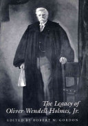 The Legacy of Oliver Wendell Holmes, Jr