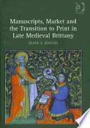 Manuscripts Market And The Transition To Print In Late Medieval Brittany