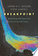 link to Breakpoint : reckoning with America's environmental crises in the TCC library catalog
