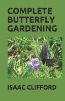Complete Butterfly Gardening
