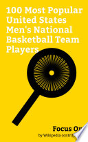 Focus On  100 Most Popular United States Men s National Basketball Team Players