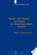 'Wende' und 'Einheit' im Spiegel der deutschsprachigen Literatur