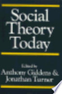 """""""Social Theory Today"""" by Anthony Giddens, Jonathan H. Turner"""