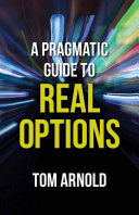 Pdf A Pragmatic Guide to Real Options Telecharger