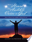 How I Heard The Audible Voice Of God How I Heard The Audible Calling Of God