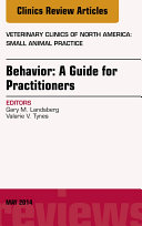 Behavior: A Guide For Practitioners, An Issue of Veterinary Clinics of North America: Small Animal Practice,