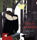Wild berries = Pikaci-mīnisa / Julie Flett ; [translations, Earl N. Cook].