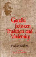 Gandhi Between Tradition and Modernity