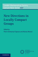 New Directions in Locally Compact Groups