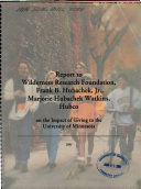 Report to Wilderness Research Foundation  Frank B  Hubachek  Jr   Marjorie Hubachek Watkins  Hubco on the Impact of Giving to the University of Minnesota