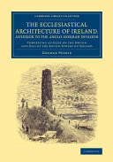 Pdf The Ecclesiastical Architecture of Ireland, Anterior to the Anglo-Norman Invasion