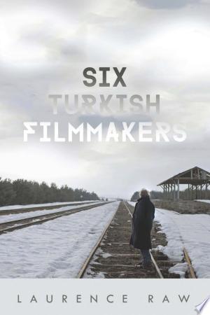 Free Download Six Turkish Filmmakers PDF - Writers Club