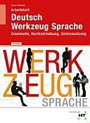 Deutsch - Werkzeug Sprache: Grammatik, Rechtschreibung, Zeichensetzung