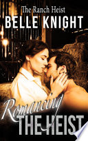 Romancing The Heist  The Ranch