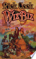 """The Wiz Biz"" by Rick Cook"
