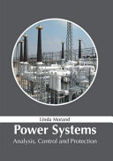 Power Systems: Analysis, Control and Protection