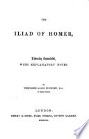 The Iliad of Homer  Literally Translated  with Explanatory Notes  By Theodore Alois Buckley Book