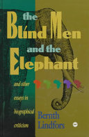 The Blind Men and the Elephant and Other Essays in Biographical Criticism