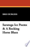 Saratoga Ice Poems & a Rocking Horse Blues