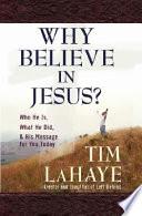 Why Believe In Jesus