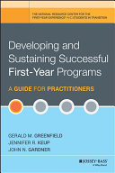 Developing and Sustaining Successful First Year Programs
