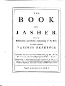 The Book of Jasher. With Testimonies and Notes Explanatory of the Text. To which is [sic] Prefixed, Various Readings. Translated Into English from the Hebrew, by Alcuin, of Britain, who Went a Pilgrimage Into the Holy Land. [Or Rather Written in English by Jacob Ilive.]