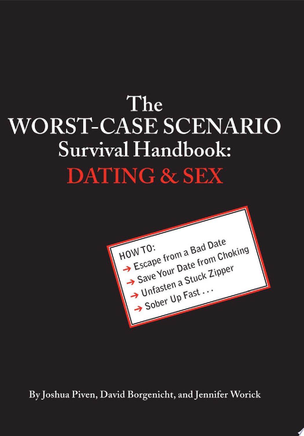 The Worst Case Scenario Survival Handbook  Dating and Sex