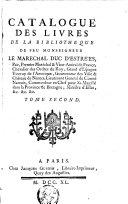 Catalogue des livres de la bibliotheque de feu monseigneur le maréchal duc d'Estrées