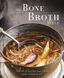The Bone Broth Bible