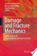 Damage and Fracture Mechanics  : Failure Analysis of Engineering Materials and Structures