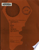 Proceedings Of The Symposium On Density A Kay To Wood Quality Held May 4 6 1965 At Madison Wisconsin