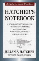 Hatcher's Notebook: A Standard Reference for Shooters, ...
