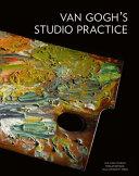 Van Gogh's Studio Practice
