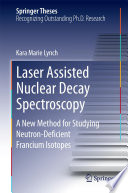 Laser Assisted Nuclear Decay Spectroscopy