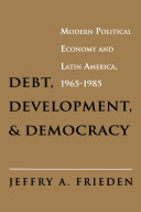 Debt, Development, and Democracy: Modern Political Economy ...